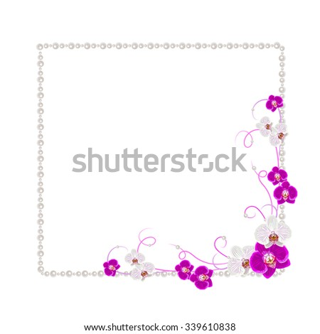 Arrangement of orchid flowers and pearls isolated on white background for greeting card or invitation design.