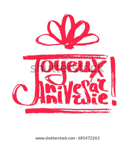 Art Lettering Happy Birthday French Shape Stock Vector 685472263