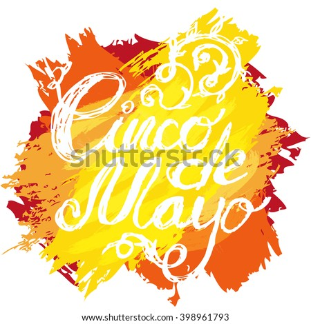 "Artistic and flourish hand written inscription ""Cinco de Mayo"" in rough style on bright background. Vector illustration for your graphic design."
