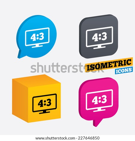 Aspect ratio 4:3 widescreen tv sign icon. Monitor symbol. Isometric speech bubbles and cube. Rotated icons with edges. Vector - stock vector