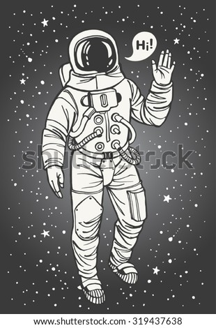 Astronaut in spacesuit with raised hand in salute. Speech bubble with greeting. Ink drawn cosmonaut illustration.  - stock vector