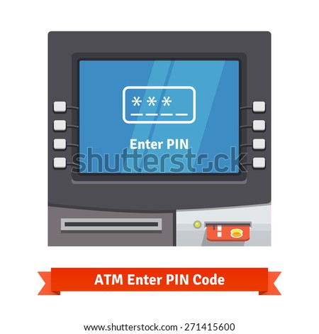 ATM teller machine with current operation icon on the screen. Enter PIN code pictogram. Flat style vector illustration. - stock vector