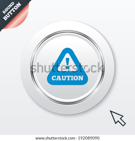 Attention caution sign icon. Exclamation mark. Hazard warning symbol. White button with metallic line. Modern UI website button with mouse cursor pointer. Vector - stock vector