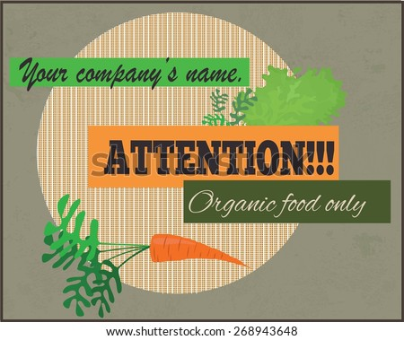 Attention, organic food only sign.  - stock vector