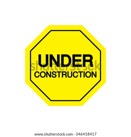 Attention sign, Under construction sign on yellow