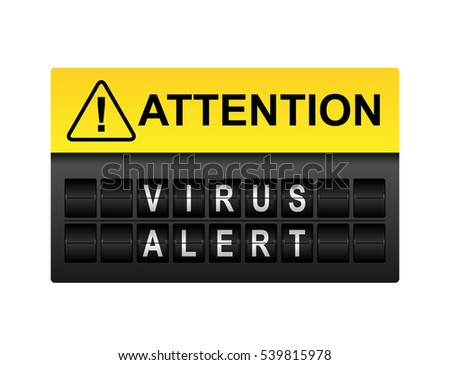 Attention virus alert warning in mechanical display letters
