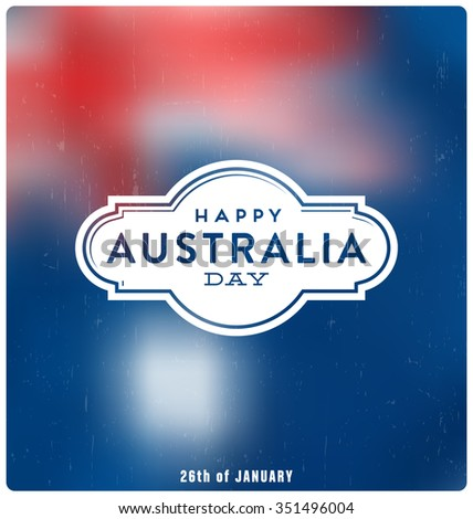 Australia Day - 26 January -  Typographic Design with blurred flag background - stock vector