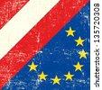 Austria and european grunge Flag. flag of european union members - stock photo