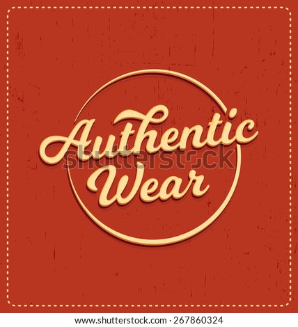 Authentic Wear - Typographic Design - Classic look ideal for screen print shirt design - stock vector