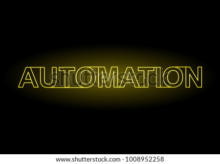 Automation text in neon sign lettering