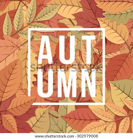 Autumn background. Orange yellow fall leaves and text. - stock vector