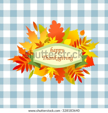 """Autumn collection of colorful autumn leaves on a background of blue tartan fabric, congratulation """"Happy Thanksgiving."""" color illustrations - stock vector"""