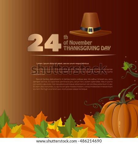 Autumn design for Thanksgiving Day (USA). Autumn 2016. November 24th. Thanksgiving Day design with fallen leaves, pumpkin and pilgrim hat. Vector illustration