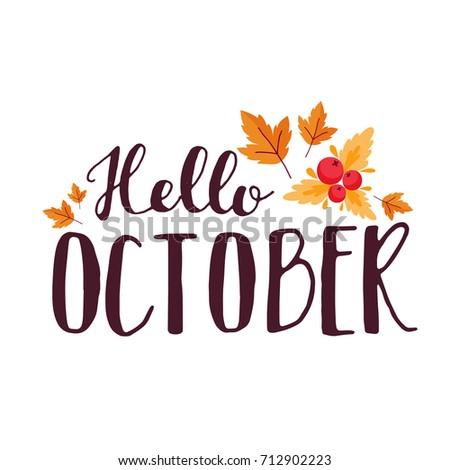 Autumn Vector Phrase Hello October 2017 Stock Vector 716430802 ...