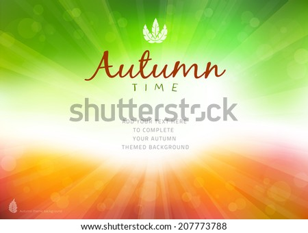 Autumn time background with text - illustration. Vector illustration of a glowing Autumn time background. - stock vector