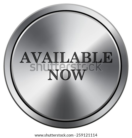 Available now icon. Internet button on white background. EPS10 Vector.  - stock vector