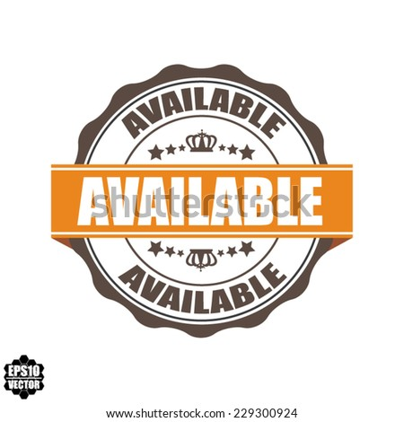 Available Now Word On Label And Stamp Vintage Style With Crown, Stars And Orange Ribbon, Special Promotion For Customer - Vector illustration. - stock vector