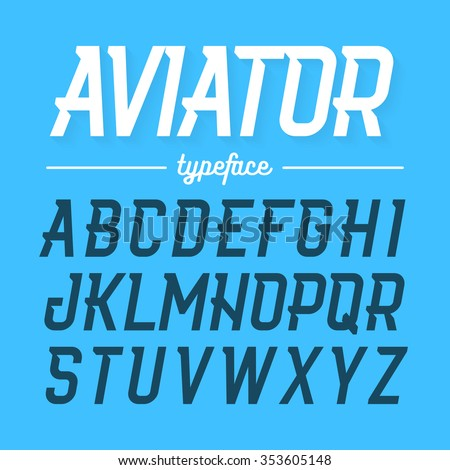 Aviator typeface, modern style uppercase font. Vector illustration. - stock vector