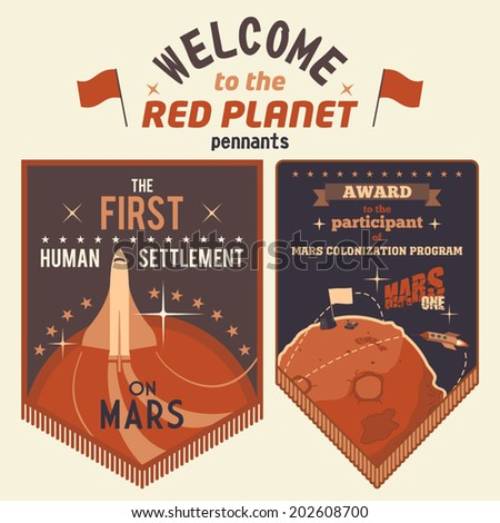 Award pennants for participants human settlement on Mars. Welcome to the Red Planet - stock vector