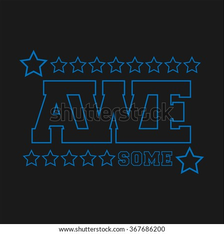 Awesome - graphic design.  Typography, t-shirt graphics, poster, banner, flyer, postcard - stock vector