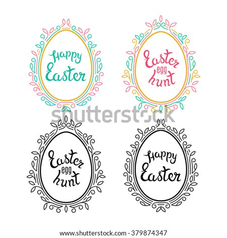 Awesome Set of Decorative Eggs Shapes with Floral Frames. Easter Egg Hunt Invitation and Happy Easter Greetings. Vector Illustration with Handlettering Text.