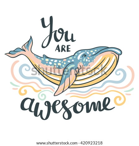 """Awesome whale on marine background with waves in vector with phrase """"You are awesome"""" - stock vector"""