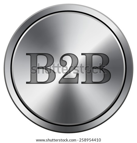 B2B icon. Internet button on white background. EPS10 Vector.  - stock vector