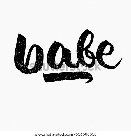 Babe Ink Hand Lettering Modern Brush Calligraphy Handwritten Phrase Inspiration Graphic Design