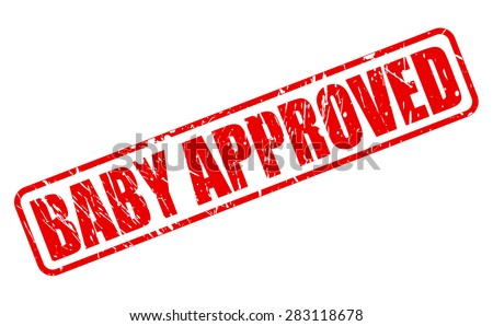 Baby approved red stamp text on white - stock vector