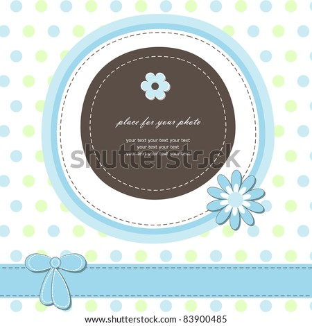 Baby card (vector version eps 8). Beautiful postcard with your text for invitation, greeting, birthday, label, frame, gift and etc. - stock vector
