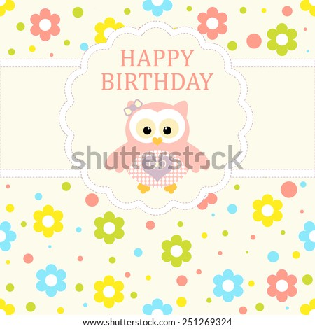 Baby girl arrival card. Baby shower card. Newborn baby card with baby owl and background with colorful flowers. Vector illustration. The text is drawn, the text can be removed.