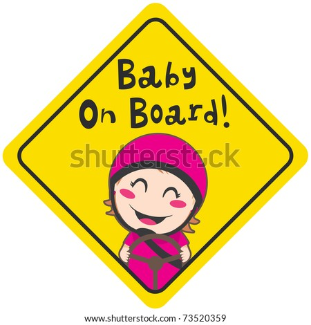 Baby on board yellow diamond warning sign for safe driving with pink helmet - stock vector