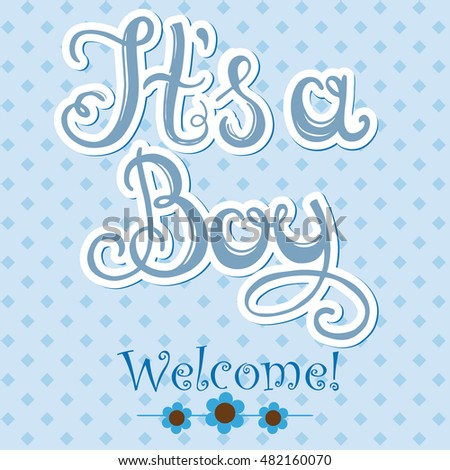 Baby shower card - It`s Boy. Hand draw lettering.