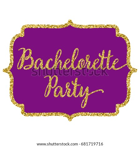 Bachelorette Party Calligraphy Postcard Banner Or Poster Graphic Design Lettering Vector Element Golden Frame