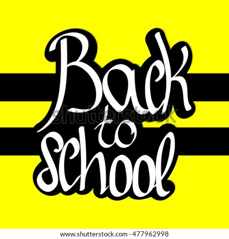 Back to school, abstract background, calligraphy lettering, words design template, vector illustration