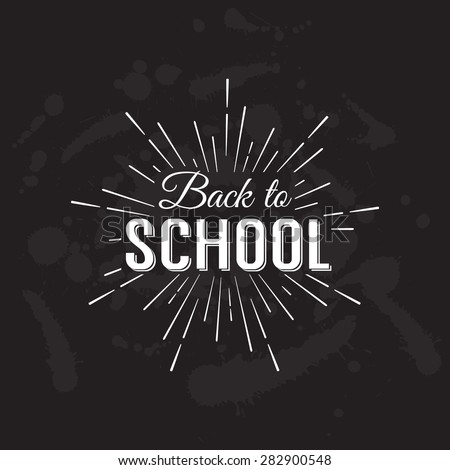Back to School Calligraphic Designs Label On Chalkboard. Retro Style Elements. Vintage Vector Illustration - stock vector