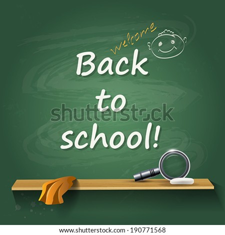 Back to school - card or background. Chalk green board with lupe.    Vector illustration.  - stock vector