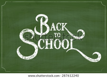 Back to School Chalk Hand Drawing Greeting Card over Green Chalkboard. Vector Background - stock vector