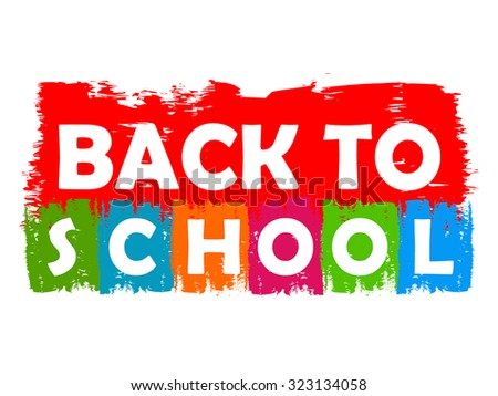 back to school drawn label - text in red, green, blue, orange and purple banner, education concept, vector - stock vector