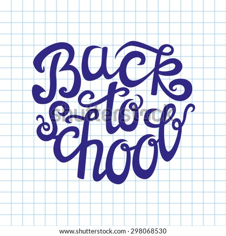 Back to school hand-drawn lettering card.Typography poster.Vector illustration.