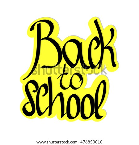 Back to school, isolated sticker, calligraphy phrase, calligraphic lettering, words design template, vector illustration