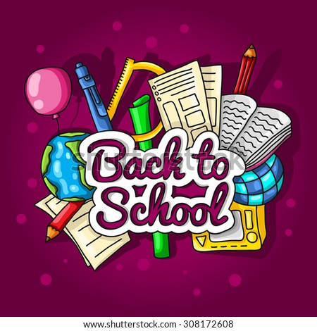 Back to school. Large color illustration with inscription and school supplies on a bright background. Globe, pencils, notebooks, textbooks and a ruler. Postcards, posters.