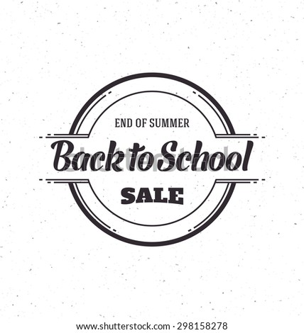 Back to School Sale - Typographic Design - Trendy vintage style badge on white background - stock vector