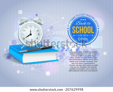 Back to school shining typographical background with realistic book, alarm clock, pen and place for text. Vector illustration. - stock vector