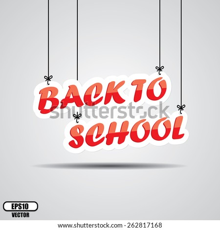 Back To School Sign Hanging On Gray Background - EPS.10 Vector. - stock vector
