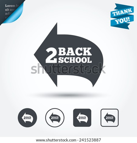 Back to school sign icon. Back 2 school symbol. Circle and square buttons. Flat design set. Thank you ribbon. Vector