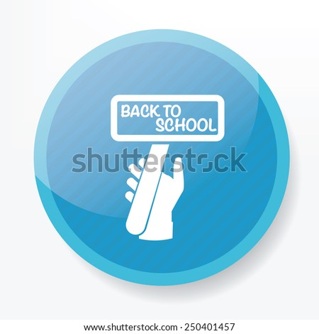 Back to school symbol design on blue button,clean vector
