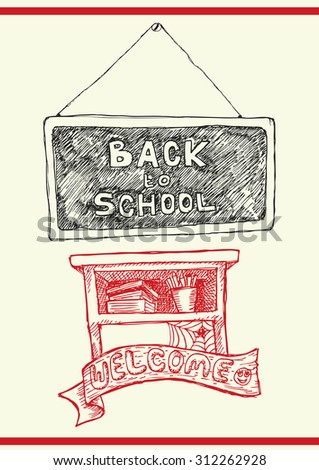 back to school text on board in black white hand draw and illustration of student table with welcome text for education greeting - stock vector