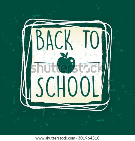 back to school text with apple symbol in frame over green old paper background, education concept, vector - stock vector