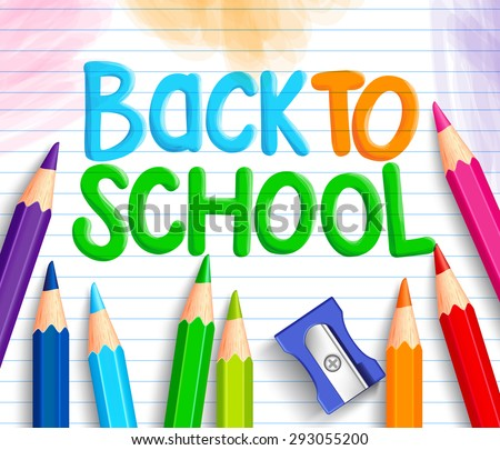 Back to School Title Words Written in a White Line Paper with Sets of Colorful Crayons or Colored Pencils and Sharpener. Vector Illustration - stock vector